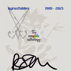 Kyrusfables 1991 - 2021 The complete anthology